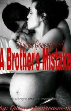 A Brother's Mistake (Book Two) (Sequel to His Tempting Captive) by Queen-of-sarcasm-18