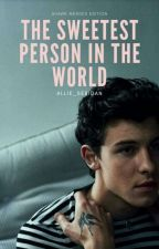 The sweetest person in the world: Shawn Mendes edition by Allie_Seridan