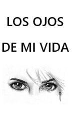 Los ojos de mi vida by ItsJeniferla