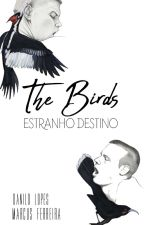 The Birds: Estranho Destino by dandelrey1997