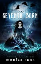 Seventh Born (book one of The Witchling Academy series) by DistantDreamer