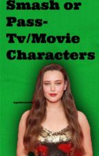 Smash Or Pass - Tv/movie characters (Book 4) by goldenwatts