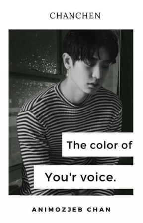 The Color Of Your Voice || ChanChen by Animozjeb-chan