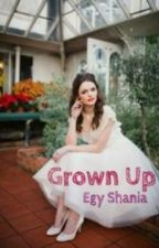 Grown Up by egyshania
