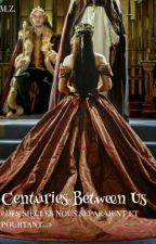 Centuries Between Us by DayVeliano