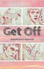 Get off / Newtmas ✏️ by dupaalouisa