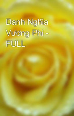 Đọc truyện Danh Nghĩa Vương Phi - FULL