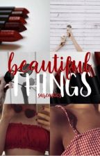 Beautiful Things ✓ by sarcastics