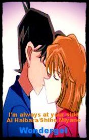 I'm always at your side Ai Haibara/Shiho Miyano by WonderGel
