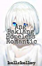 Ang Baklang Hopeless Romantic (GayxBoy) by kellskellay