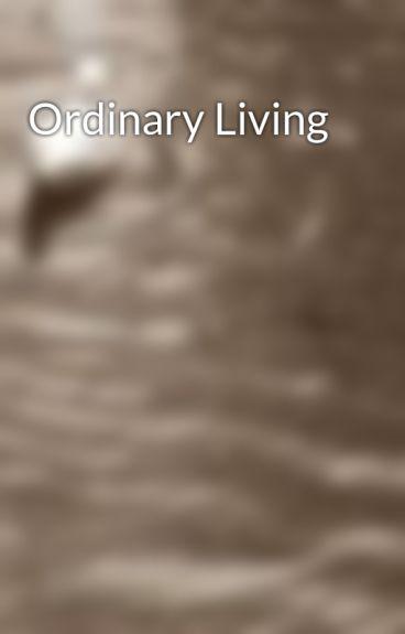 Ordinary Living by degeneratingfacades