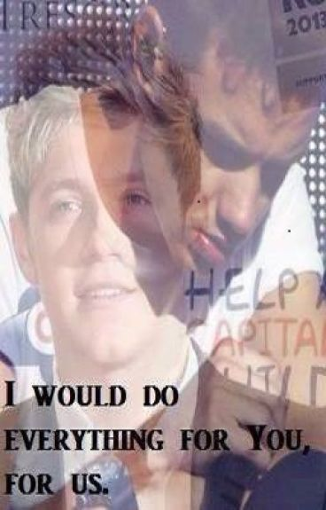 I would do everything for you, for us !! (a Niam Horayne FF)