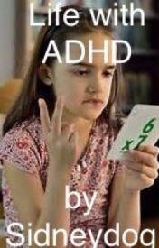 Life with ADHD by sidneydog