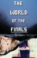 The World of the Finals by Samperry82