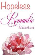 Hopeless Romantic by MaineLove