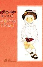 Totto Chan - Cô bé bên cửa sổ -  Kuroyanagi Tetsuko by hung3102
