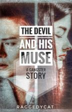The Devil And His Muse: A Gangster Story [On Indefinite Hiatus] by RaggedyCat