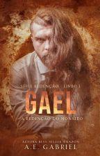 """GAEL """" A Redenção Do Monstro"""" by AutoraAEGabriel"""