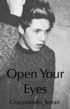 Open your eyes (Niall & tu) TERMINADA by qwertyuiop90887