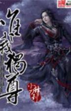 [Tien Hiep] Duy Ngã Độc Tôn Full Tron Bo by qwkhungqw