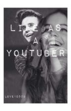 Life As A Youtuber (Joe Sugg Love Story) by blushh0ney