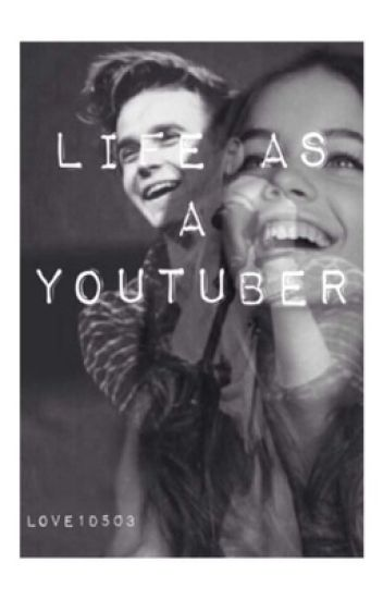 Life As A Youtuber (Joe Sugg Love Story)
