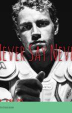 Never Say Never by kanermaner