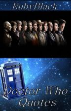 Doctor Who Quotes by rubyblack