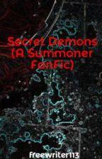 Secret Demons (A Summoner FanFic) by freewriter113