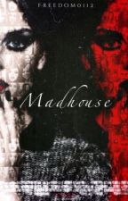 Madhouse | Jerrie. by Freedom0112