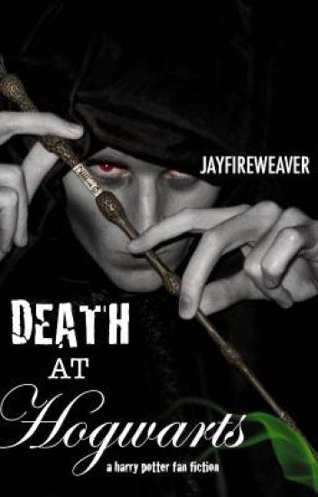 Death at Hogwarts - A Harry Potter fanfiction