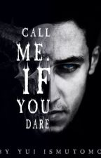Call Me... If You Dare (SAMPLE ONLY - IT IS BEING PUBLISHED ON JUNE 19th, 2018) by Justme_Ai