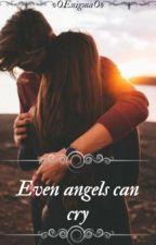 Даже ангелы могут плакать by oOEnigmaOo