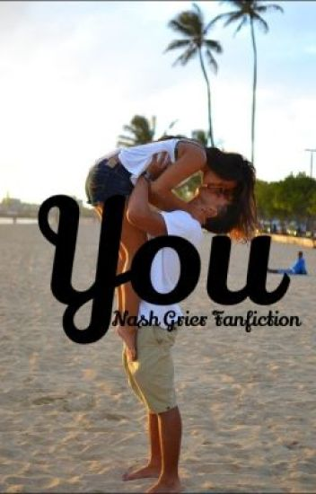 You (Nash Grier Fan Fiction)
