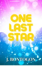 One Last Star (Soon to be published under LIB) ✔ by Imcrazyyouknow