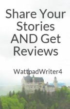 Share Your Stories AND Get Reviews by WattpadWriter4