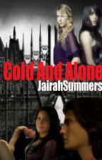 Vampire Academy: Cold and Alone (UNEDITED VERSION) by JairahSummers