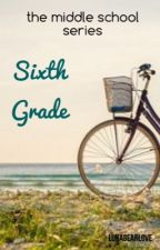 Middle School Series: Sixth Grade by LunaBearLove