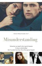 Misunderstanding | Wattys2018 by nasywathabita7