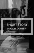 Explicit Content - Short Story by yourpumkins