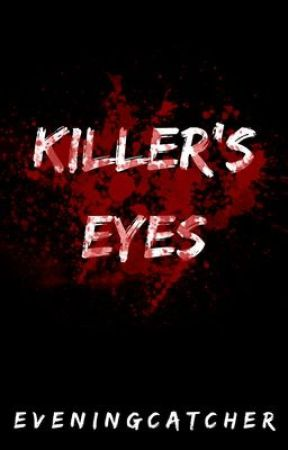 Killer's eyes by eveningcatcher