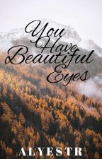 You Have Beautiful Eyes by ALYESTR