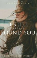 I Still Haven't Found You by KennyandEmo