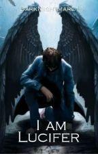 I AM LUCIFER by DarkNightmare11