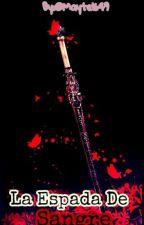 La Espada De Sangre.[ErrorInk] by mayte1649