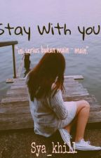stay with you by sya_khill
