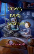 Huwag Kang Kukurap! Vol. V by ladypsychojb