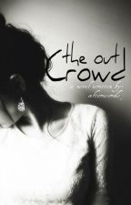 The Out Crowd by afterwords_