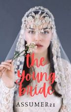 The Young BRIDE  by Assumer21
