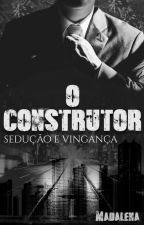 O Construtor by MaddieSoz